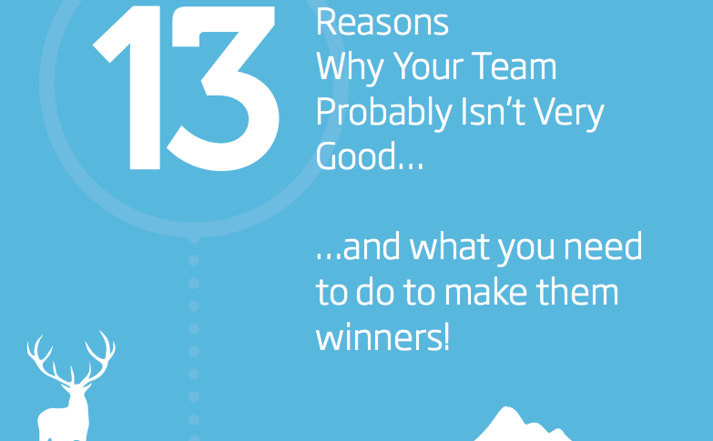 13 Reasons Why Your Team Probably Isn't Very Good…